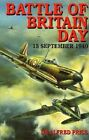 Battle of Britain Day: 15 September, 1940 by Dr. Alfred Price (Hardback, 1999)