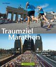 Traumziel Marathon von Urs Weber (2014, Gebundene Ausgabe)