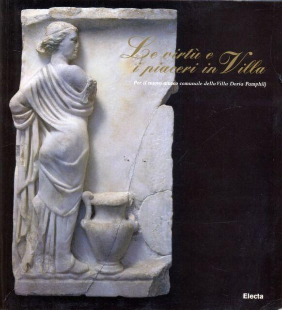 LE VIRTU' E I PIACERI IN VILLA  BENOCCI CARLA  ELECTA 1998