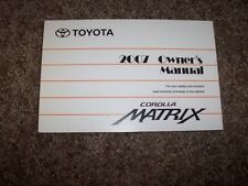 2007 Toyota Corolla Matrix Owner Owner's User Guide Manual XR 1.8L 4 Cylinder