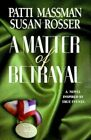 a Matter of Betrayal by Patti Massman 9781583487419 Paperback 1999
