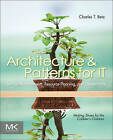 Architecture and Patterns for IT Service Management, Resource Planning, and Governance: Making Shoes for the Cobbler's Children by Charles T. Betz (Paperback, 2011)