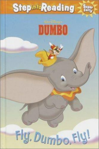 Fly, Dumbo, Fly! [Step-Into-Reading, Step 1]