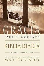 El Biblia Gracia para el momento: Pasa 365 dias leyendo la Biblia con Max Lucado