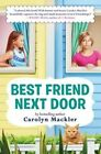 Best Friend Next Door by Carolyn Mackler (Hardback, 2015)
