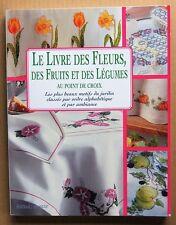 LOISIRS CREATIFS /  LIVRE DES FLEURS DES FRUITS ET DES LEGUMES AU POINT DE CROIX