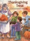 Thanksgiving Treat by Catherine Stock (Paperback, 1993)