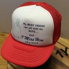 """VINTAGE """"MY BEST FRIEND RAN OFF W/ MY WIFE...AND I MISS HIM VERY MUCH"""" HAT VGC"""
