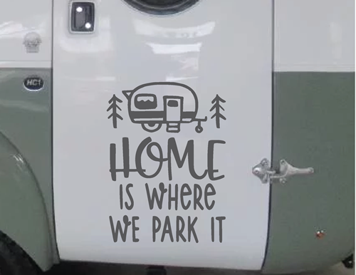 Home Is Where We Park It Vinyl Decal Laptop Suv Car Truck