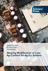 Alloying Modification of Low-Ag-Content Sn-Ag-Cu Solders von Dhafer Shnawah, M. Faizul Sabri und Suhana Said (2015, Taschenbuch)