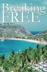 Breaking Free by Rob Lubitz (Paperback / softback, 2011)