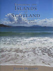 Exploring the Islands of Scotland: The Ultimate Practical Guide by Julian Holland (Hardback, 2008)