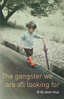 The Gangster We are All Looking for by Thuy Le (Hardback, 2004)