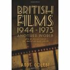 British Films 1944-1973 - Another World by Andy Coleby (Paperback, 2013)