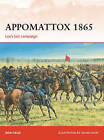 Appomattox 1865: Lee's Last Campaign by Ron Field (Paperback, 2015)