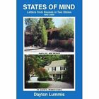 States of Mind Letters From Houses in Two States 9780595484959 by Dayton Lummis