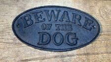 Cast Iron Beware of the Dog ovale plaque signe rustique Ranch Wall Decor Kennel