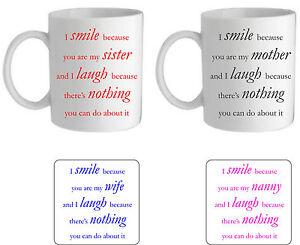 I SMILE BECAUSE YOU/'RE MY MUMMY MAM NANNY AUNTIE SISTER MUG//COASTER FRIEND GIFT