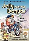 Jelly and the Donuts, Part I - Life with the Donuts by Elyse Schneiderman Ph D (Paperback / softback, 2010)