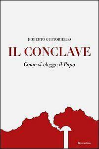 Il Conclave. Come si elegge il Papa - [Editrice Tau]