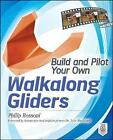 Build and Pilot Your Own Walkalong Gliders by Philip Rossoni (Paperback, 2012)