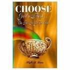 Choose God's Best Phyllis A. Bowen Authorhouse Paperback 9781403327451