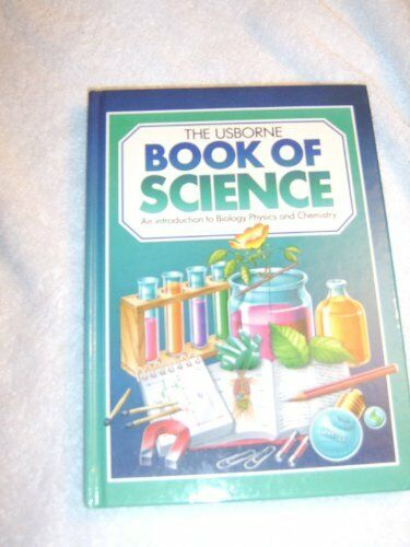 The Usborne Book of Science (Basic Guide) By  Jane Chisholm,etc.