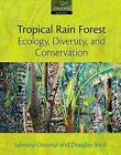 Tropical Rain Forest Ecology, Diversity, and Conservation by Douglas Sheil, Jaboury Ghazoul (Paperback, 2010)