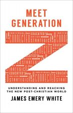 Meet Generation Z : Understanding and Reaching the New Post-Christian World by James Emery White (2017, Paperback)