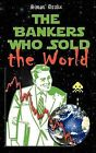 The Bankers Who Sold the World by Simon Drake (Paperback, 2009)