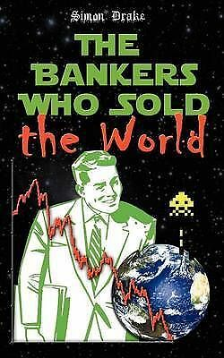The Bankers Who Sold the World, Drake, Simon, New Book