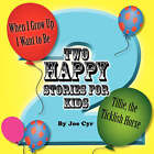 Two Happy Stories by Joe Cyr (Paperback / softback, 2007)