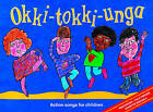 Songbooks: Okki-Tokki-Unga: Action Songs for Children by HarperCollins Publishers (Paperback, 1994)