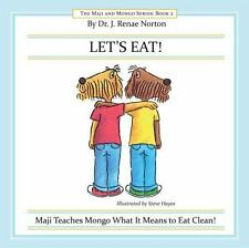 LET'S EAT!: Maji Teaches Mongo What It Means to Eat Clean! (Maji and Mongo), Nor