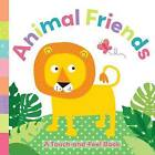 Animal Friends: A Touch-And-Feel Book by Holly Brook-Piper (Board book, 2015)