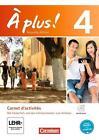 À plus! Nouvelle édition. Band 4. Carnet d'activités mit CD-Extra und Video-Dateien als Download von Catherine Jorissen und Catherine Mann-Grabowski (2015, Taschenbuch)