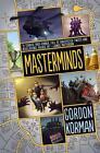 Masterminds von Gordon Korman (2015, Taschenbuch)
