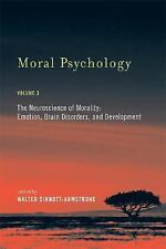 Moral Psychology: The Neuroscience of Morality: Emotion, Brain Disorders, and D