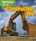 Machines on a Construction Site by Sian Smith (Paperback, 2014)