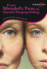 Mendel's Pea's to Genetic Fingerprint: Discovering Inheritance by Sally Morgan (Paperback, 2007)
