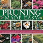 Pruning Made Easy: The Complete Practical Guide to Pruning Roses, Climbers, Hedges and Fruit Trees, Shown in Over 370 Photographs by Peter McHoy (Hardback, 2014)