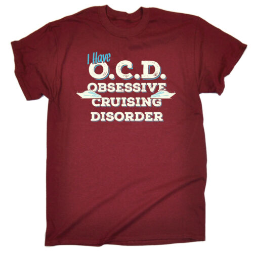 I Have OCD Obsessive Cruising Disorder T-SHIRT Yacht Tee Sailing birthday funny