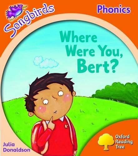 1 of 1 - Oxford Reading Tree: Level 6: Songbirds: Where Were You, Bert?,Julia Donaldson,