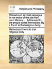 Remarks on Several Passages in the Works of the Late REV. John Wesley: Addressed to the People Called Methodists. by a Friend to That Religious Body. by Methodist Friend to That Religious Body (Paperback / softback, 2010)