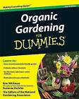 Organic Gardening for Dummies, Second Edition by Suzanne DeJohn, Ann Whitman, The National Gardening Association (Paperback, 2009)