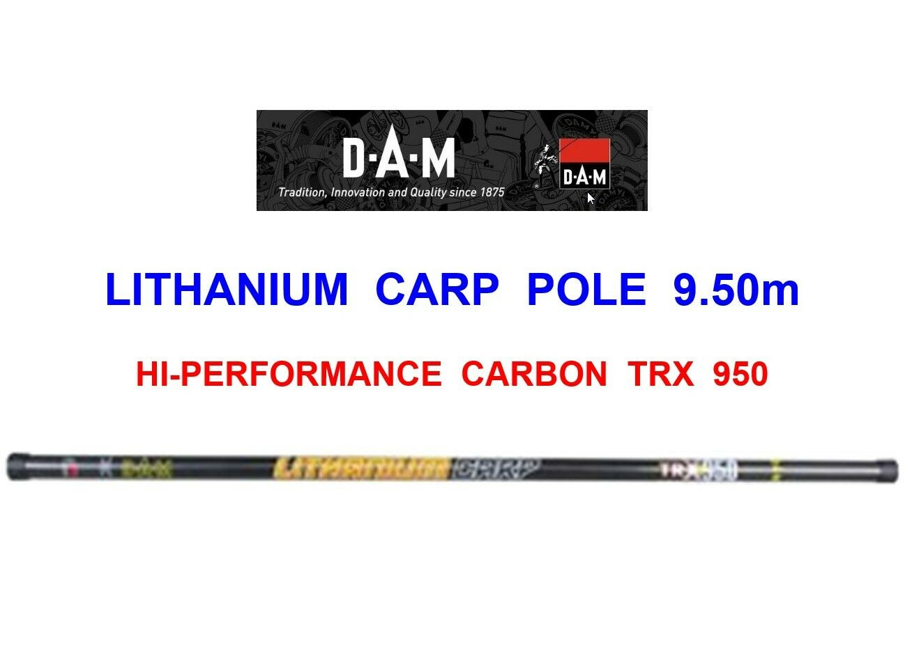 DAM LITHANIUM HI-PERFORMANCE CARBON CARP TRX950 POLE COARSE FISHING ROD PUT OVER