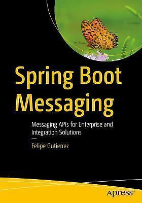 Spring boot messaging by felipe gutierrez 2017 paperback ebay spring boot messaging by felipe gutierrez 2017 paperback malvernweather Image collections