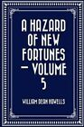 A Hazard of New Fortunes - Volume 5 by William Dean Howells (Paperback / softback, 2015)
