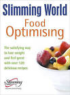 Slimming World Food Optimising: the Satisfying Way to Lose Weight and Feel Great with Over 120 Delicious Recipes by Slimming World (Hardback, 2000)