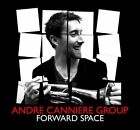 Andre Canniere Group Forward Space CD 2012